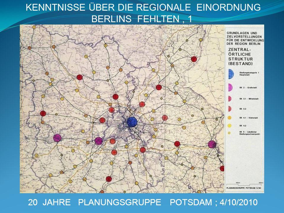 20 JAHRE PLANUNGSGRUPPE POTSDAM ; 4/10/2010 KENNTNISSE ÜBER DIE REGIONALE EINORDNUNG BERLINS FEHLTEN, 1