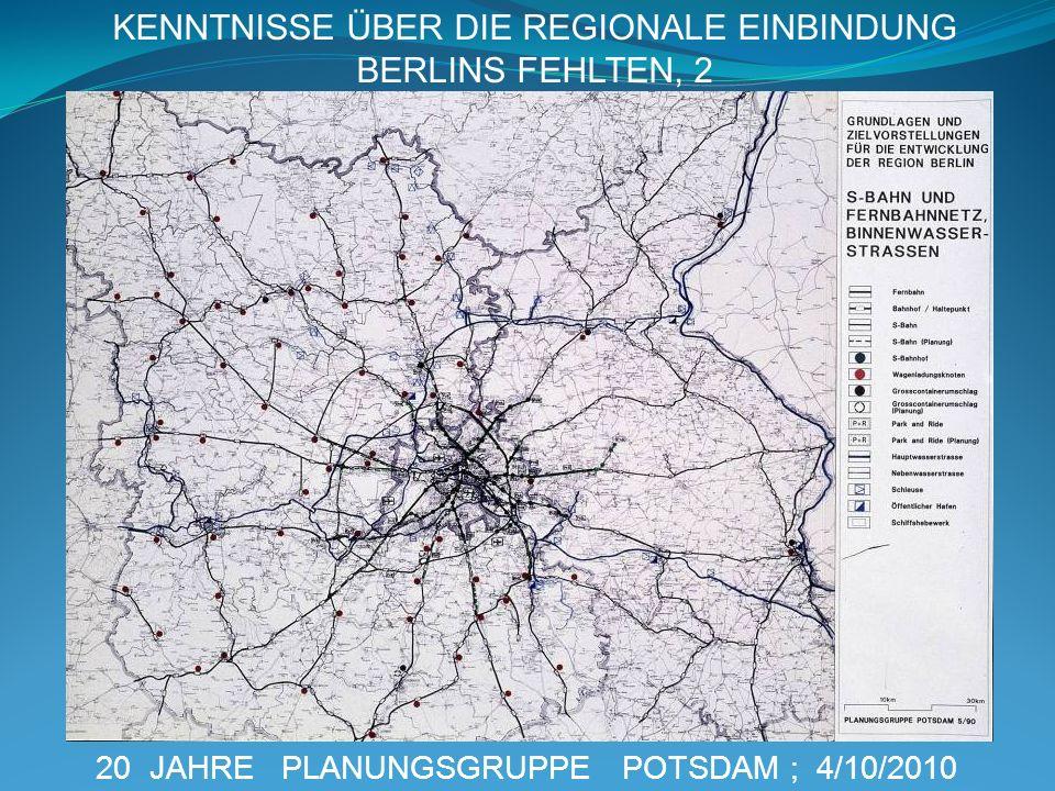 20 JAHRE PLANUNGSGRUPPE POTSDAM ; 4/10/2010 KENNTNISSE ÜBER DIE REGIONALE EINBINDUNG BERLINS FEHLTEN, 2