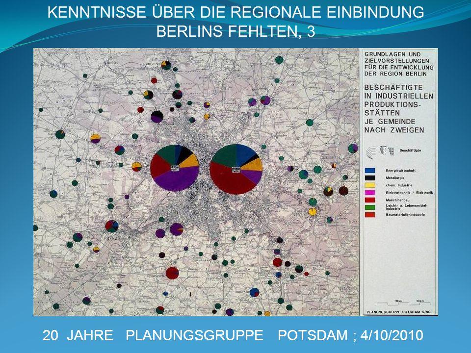 20 JAHRE PLANUNGSGRUPPE POTSDAM ; 4/10/2010 KENNTNISSE ÜBER DIE REGIONALE EINBINDUNG BERLINS FEHLTEN, 3