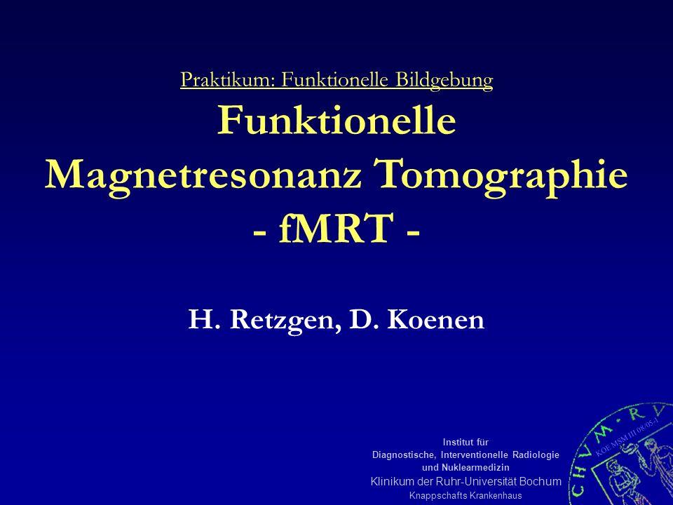 KOE MSM III 08/05-12 Institut für Diagnostische, Interventionelle Radiologie und Nuklearmedizin Klinikum der Ruhr-Universität Bochum Knappschafts Krankenhaus -- r - r - r - r - r - -- l - l - l - l - l - Blöcke zu je 5 Messungen -Ruhe rBewegung der rechten Hand lBewegung der linken Hand Paradigmendesign
