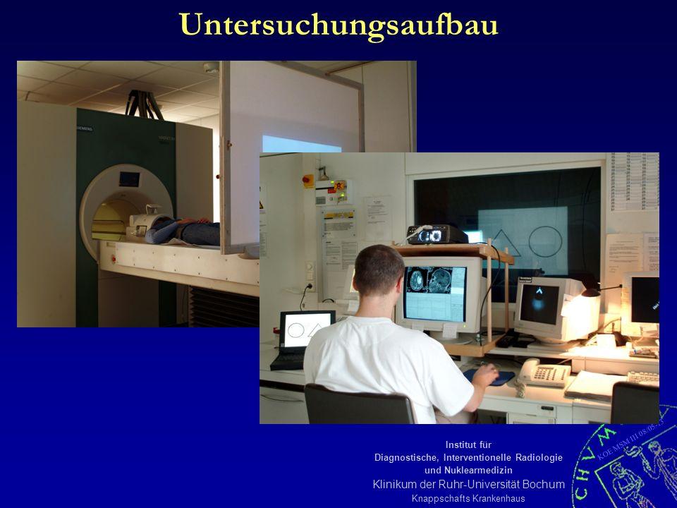 KOE MSM III 08/05-13 Institut für Diagnostische, Interventionelle Radiologie und Nuklearmedizin Klinikum der Ruhr-Universität Bochum Knappschafts Kran