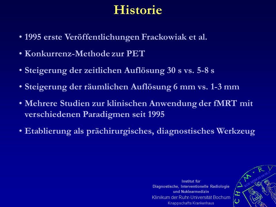 KOE MSM III 08/05-2 Institut für Diagnostische, Interventionelle Radiologie und Nuklearmedizin Klinikum der Ruhr-Universität Bochum Knappschafts Krankenhaus 1995 erste Veröffentlichungen Frackowiak et al.