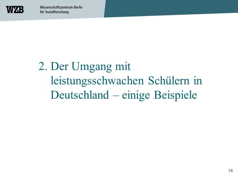 16 2. Der Umgang mit leistungsschwachen Schülern in Deutschland – einige Beispiele
