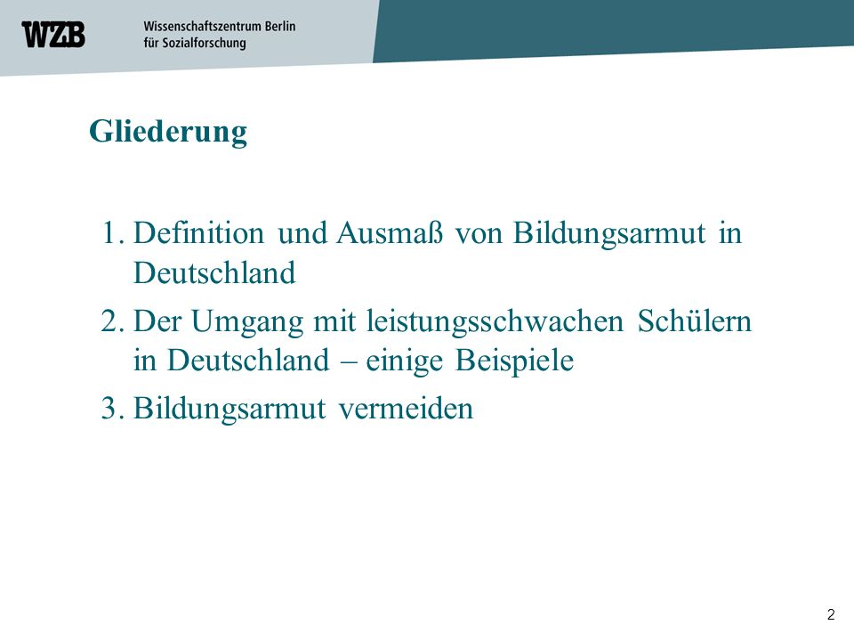2 Gliederung 1.Definition und Ausmaß von Bildungsarmut in Deutschland 2.Der Umgang mit leistungsschwachen Schülern in Deutschland – einige Beispiele 3