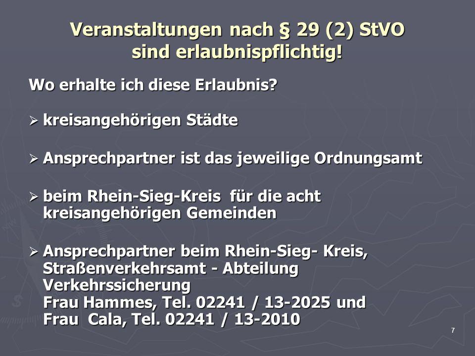 7 Veranstaltungen nach § 29 (2) StVO sind erlaubnispflichtig! Wo erhalte ich diese Erlaubnis? kreisangehörigen Städte kreisangehörigen Städte Ansprech