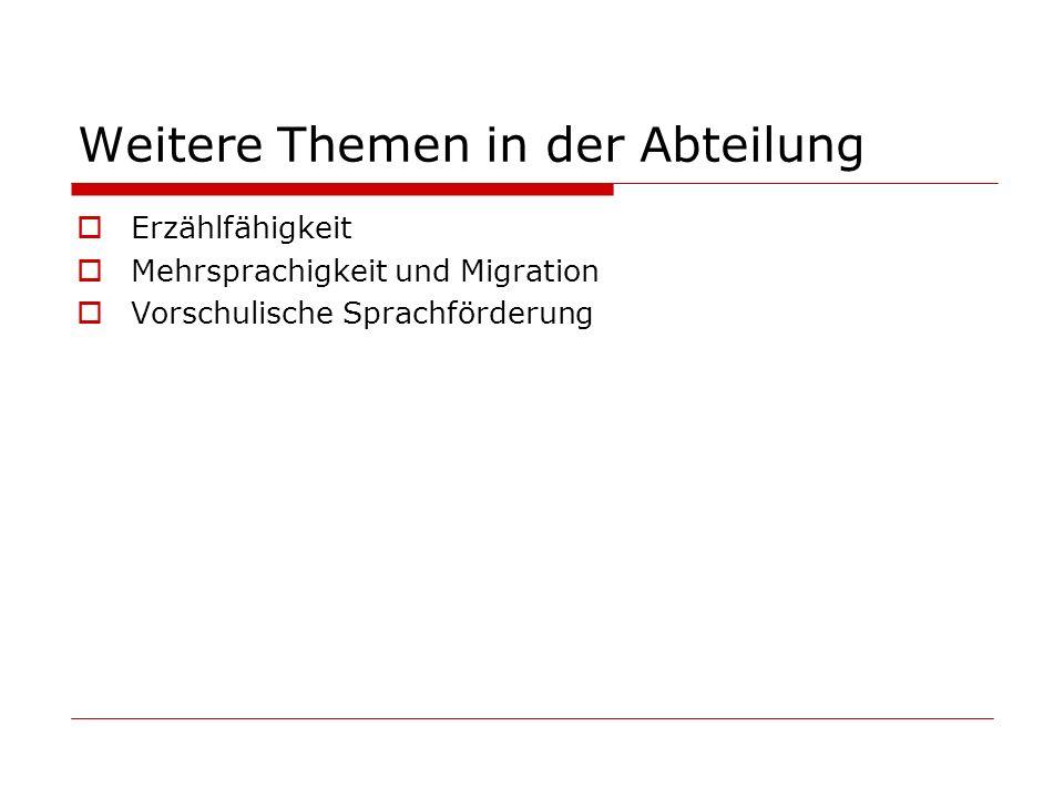Weitere Themen in der Abteilung Erzählfähigkeit Mehrsprachigkeit und Migration Vorschulische Sprachförderung