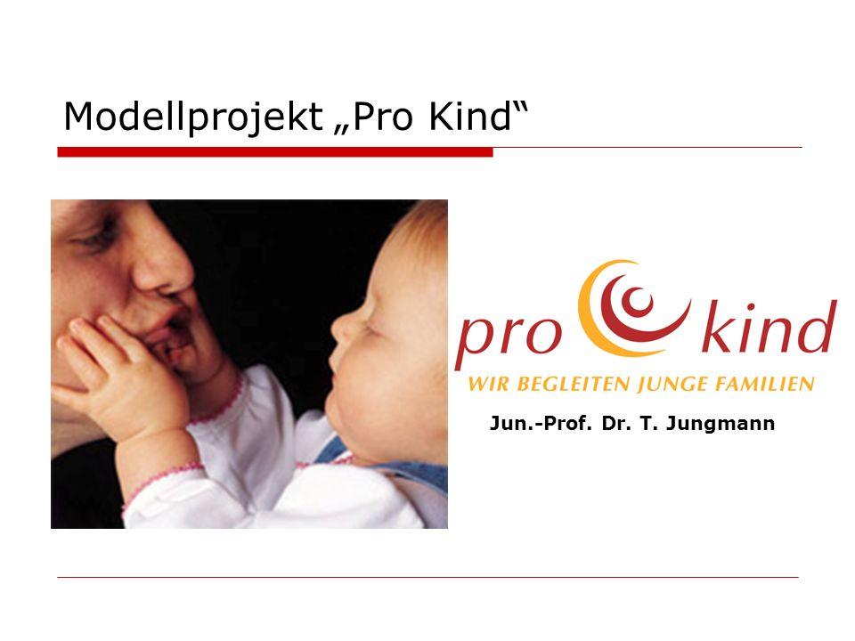 Modellprojekt Pro Kind Jun.-Prof. Dr. T. Jungmann