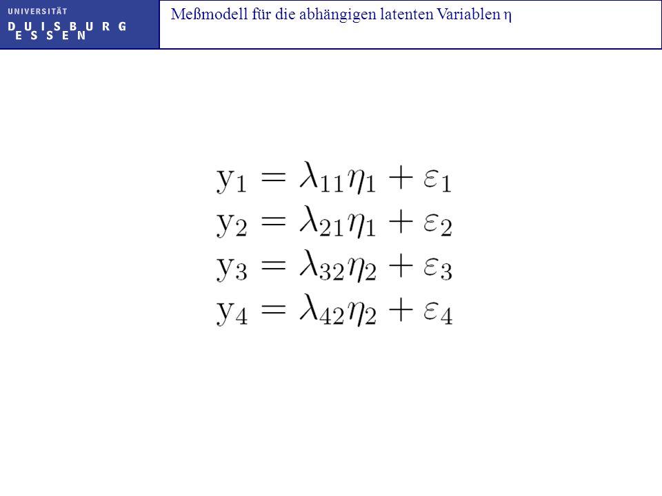 Meßmodell für die abhängigen latenten Variablen η
