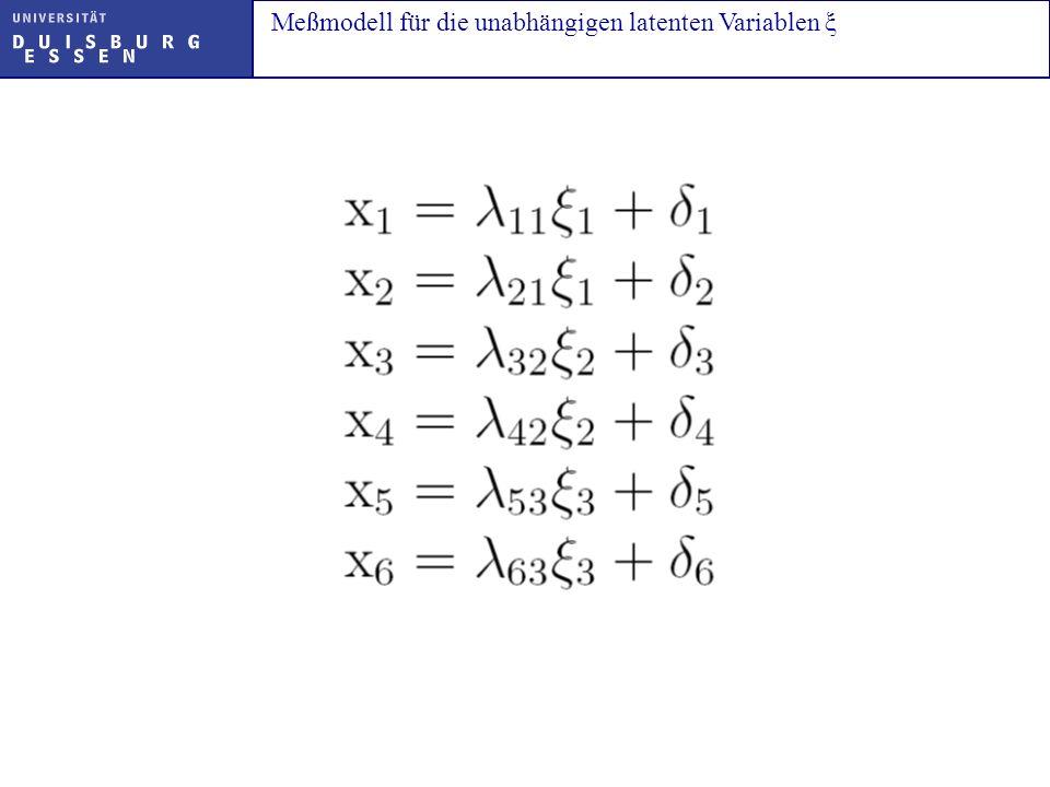 Meßmodell für die unabhängigen latenten Variablen ξ