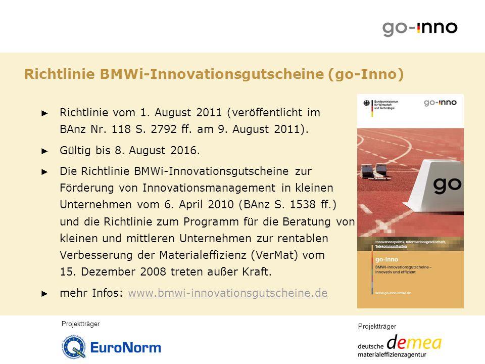 Neue Dachmarke go-Inno Projektträger Förderprogramm: BMWi-Innovationsgutscheine zur Förderung von Innovationsmanagement in kleinen Unternehmen Förderprogramm: BMWi-Programm für die Beratung von KMU zur rentablen Verbesserung der Materialeffizienz seit 09.