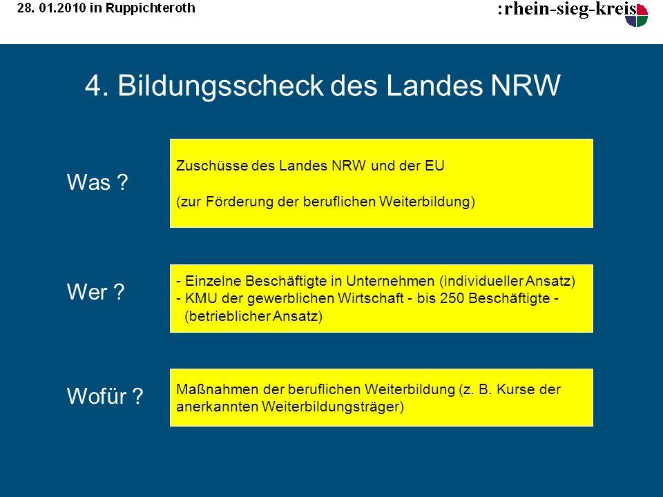 4. Bildungsscheck des Landes NRW Zuschüsse des Landes NRW und der EU (zur Förderung der beruflichen Weiterbildung) - Einzelne Beschäftigte in Unterneh