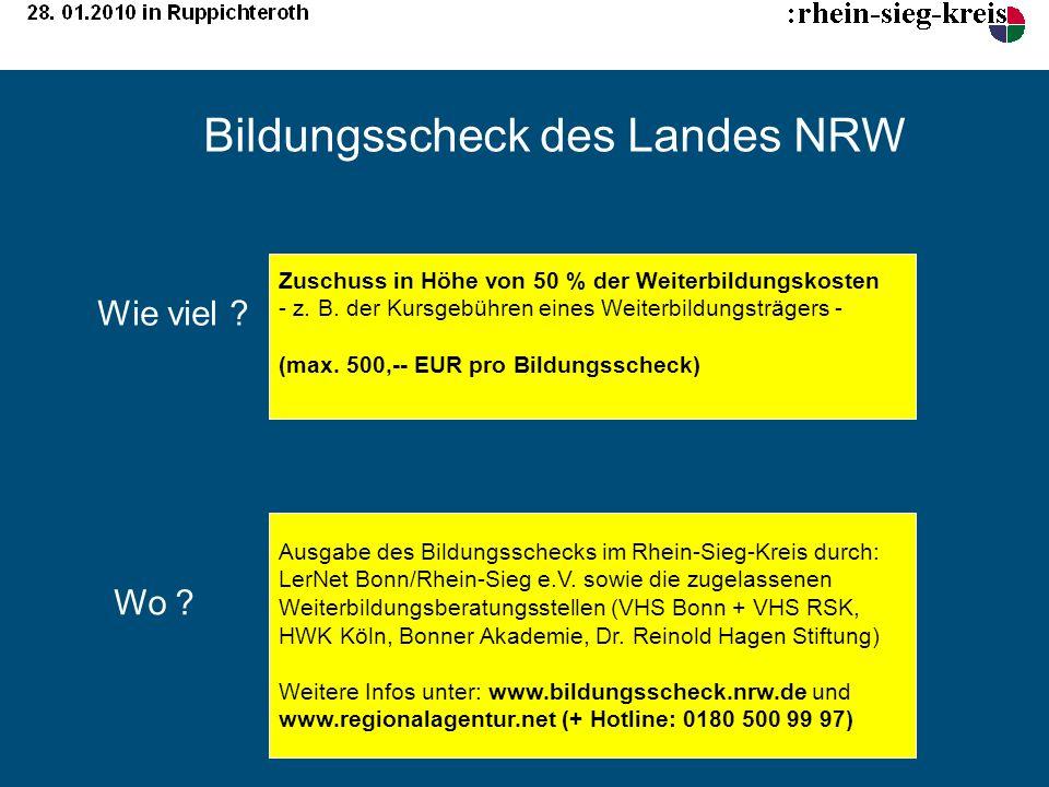 Bildungsscheck des Landes NRW Zuschuss in Höhe von 50 % der Weiterbildungskosten - z. B. der Kursgebühren eines Weiterbildungsträgers - (max. 500,-- E