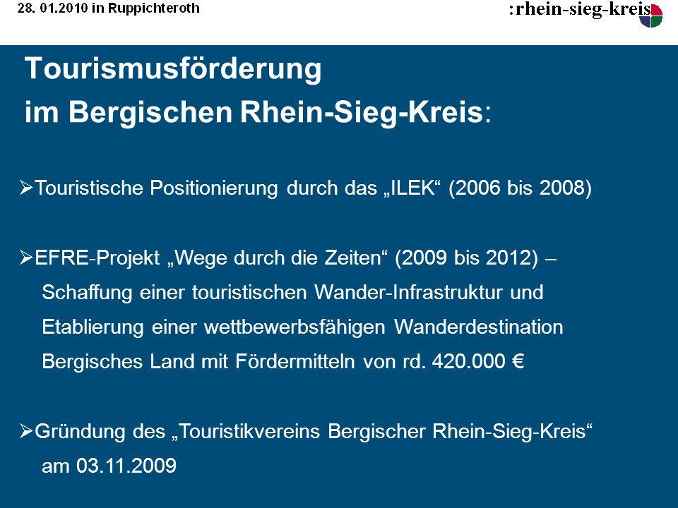 Tourismusförderung im Bergischen Rhein-Sieg-Kreis: Touristische Positionierung durch das ILEK (2006 bis 2008) EFRE-Projekt Wege durch die Zeiten (2009