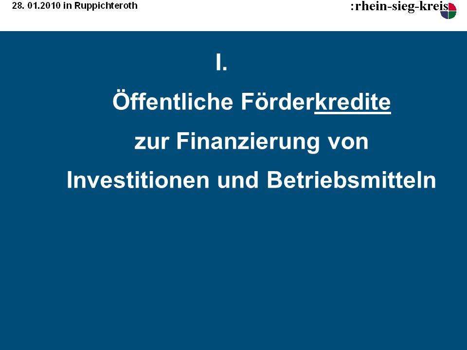 I. Öffentliche Förderkredite zur Finanzierung von Investitionen und Betriebsmitteln