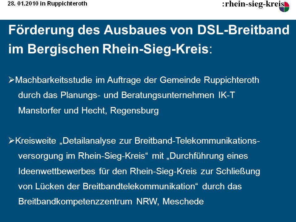 Förderung des Ausbaues von DSL-Breitband im Bergischen Rhein-Sieg-Kreis: Machbarkeitsstudie im Auftrage der Gemeinde Ruppichteroth durch das Planungs-