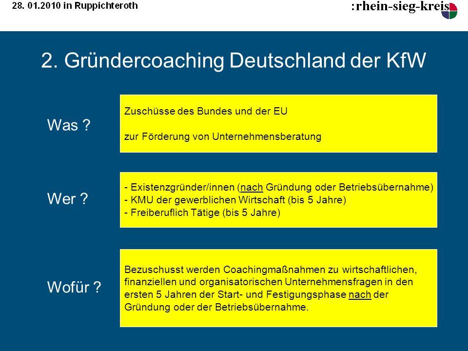 2. Gründercoaching Deutschland der KfW Zuschüsse des Bundes und der EU zur Förderung von Unternehmensberatung - Existenzgründer/innen (nach Gründung o