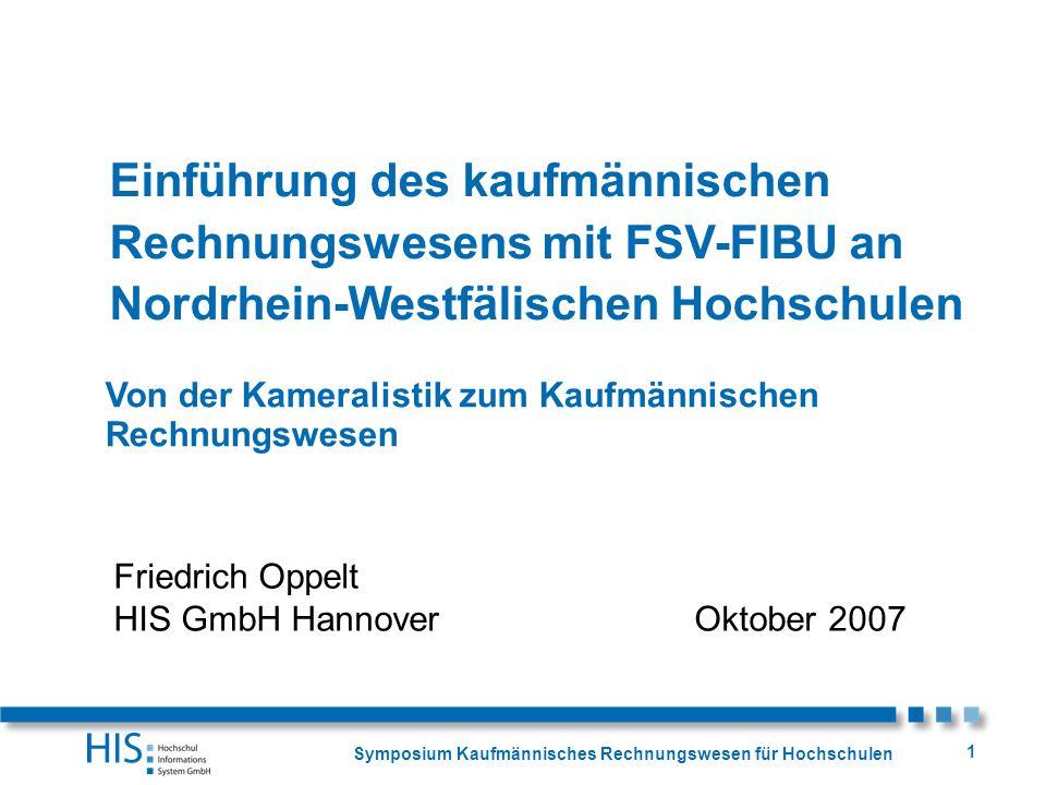 Symposium Kaufmännisches Rechnungswesen für Hochschulen 1 Einführung des kaufmännischen Rechnungswesens mit FSV-FIBU an Nordrhein-Westfälischen Hochsc