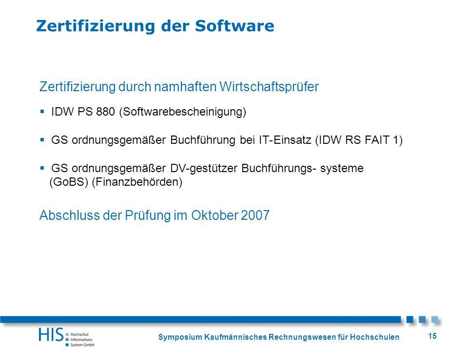 Symposium Kaufmännisches Rechnungswesen für Hochschulen 15 Zertifizierung durch namhaften Wirtschaftsprüfer IDW PS 880 (Softwarebescheinigung) GS ordn