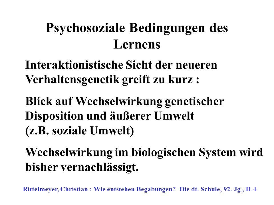 Psychosoziale Bedingungen des Lernens Kernaussage 2 (Gerald Hüther) Die Herausformung der erst nach der Geburt endgültig geknüpften Nervenzellverbindungen erfolgt erfahrungs- und nutzungsabhängig.