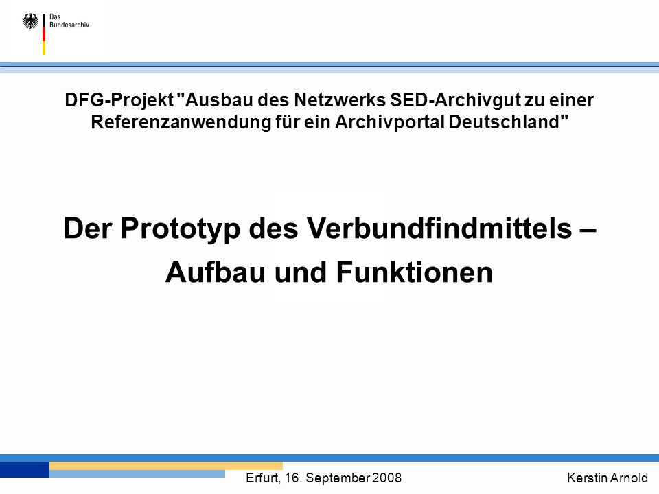 Der Prototyp des Verbundfindmittels – Aufbau und Funktionen Kerstin ArnoldErfurt, 16.