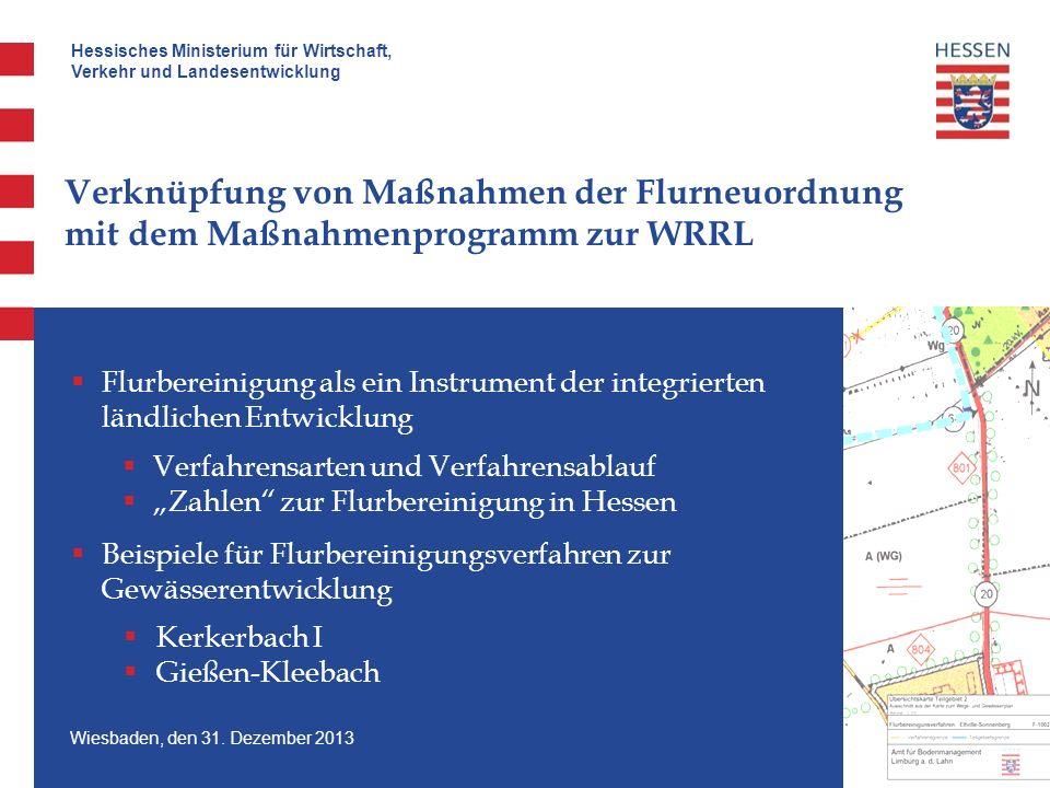 Hessisches Ministerium für Wirtschaft, Verkehr und Landesentwicklung Wiesbaden, den 31. Dezember 2013 Verknüpfung von Maßnahmen der Flurneuordnung mit