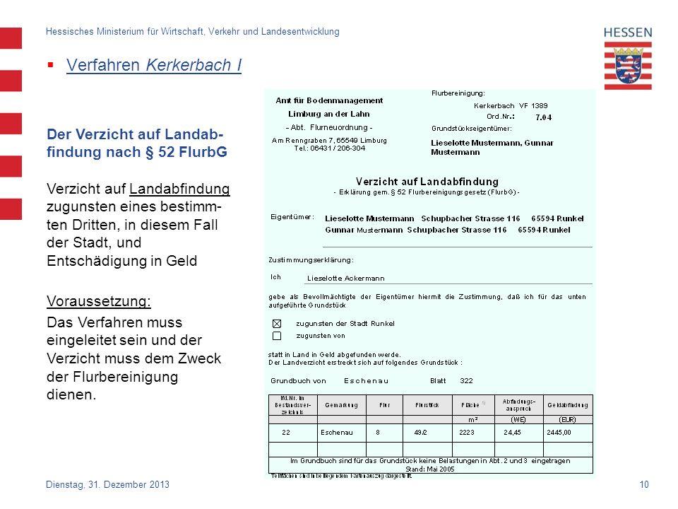 10 Verfahren Kerkerbach I Dienstag, 31. Dezember 2013 Hessisches Ministerium für Wirtschaft, Verkehr und Landesentwicklung Der Verzicht auf Landab- fi