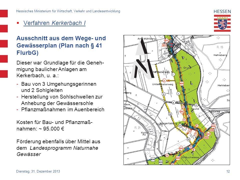 12 Verfahren Kerkerbach I Dienstag, 31. Dezember 2013 Hessisches Ministerium für Wirtschaft, Verkehr und Landesentwicklung Ausschnitt aus dem Wege- un