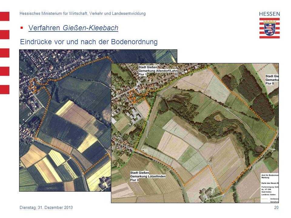 20 Verfahren Gießen-Kleebach Dienstag, 31. Dezember 2013 Hessisches Ministerium für Wirtschaft, Verkehr und Landesentwicklung Eindrücke vor und nach d