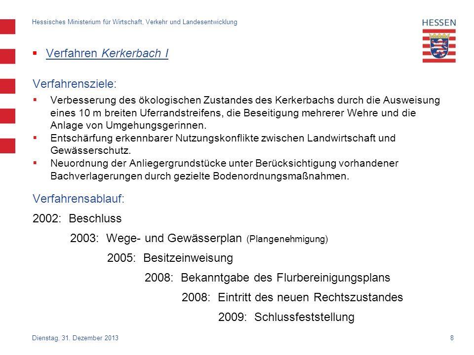 9 Verfahren Kerkerbach I Nach § 52 FlurbG erworbene Flächen auf der Grundlage des alten Liegenschaftskatasters.