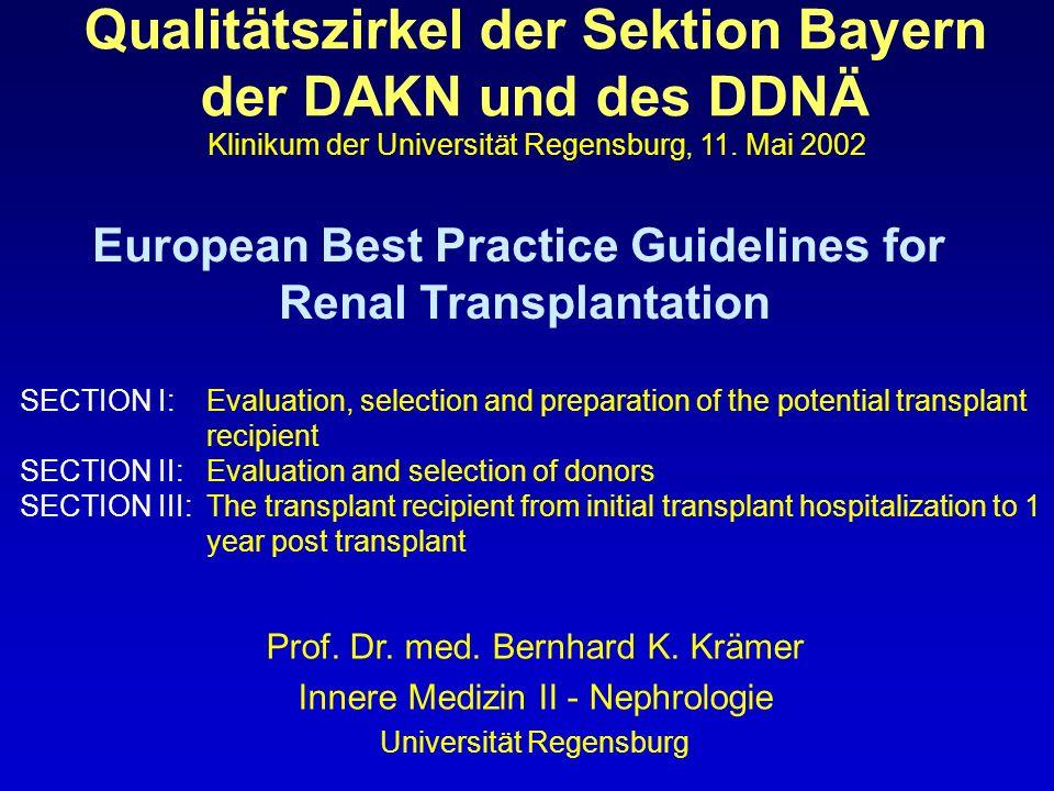 European Best Practice Guidelines for Renal Transplantation Rekurrenz von Systemerkrankungen (I.5.3) Lupusnephritis mit niedrigem Rekurrenzrisiko ohne Einfluß auf Transplantatüberleben (B) Purpura Schönlein-Henoch mit 50 % Rekurrenz, geringeres Transplantat- überleben bei Rekurrenz (B) Fibrilläre/immunotactoide Glomerulopathie häufige Rekurrenz, wenig Daten, Tx-Überleben besser als von nativen Nieren (C) Nierenamyloidose bei familiärem Mittelmeerfieber keine KI für NTx (frühe Colchicin-Therapie), keine allgemeingültige Empfehlung für andere Formen der renalen Amyloidose (Rekurrenz 10-40 %) (C) Leichtkettenerkrankung ist eine Kontraindikation für NTx (C) HUS keine Kontraindikation trotz 10-45 % Rekurrenzrate, Therapie CyA vs Tacrolimus ungeklärt (B) ANCA-assozierte Vasculitis ist keine Kontraindikation, niedriges Rekurrenzrisiko, normales Transplantatüberleben (B) Gemischte Kryoglobulinämie keine absolute Kontraindikation, häufig Rekurrenz, wenig Daten (C)