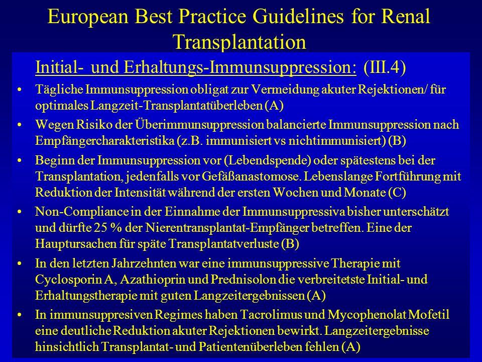 European Best Practice Guidelines for Renal Transplantation Initial- und Erhaltungs-Immunsuppression: (III.4) Tägliche Immunsuppression obligat zur Ve