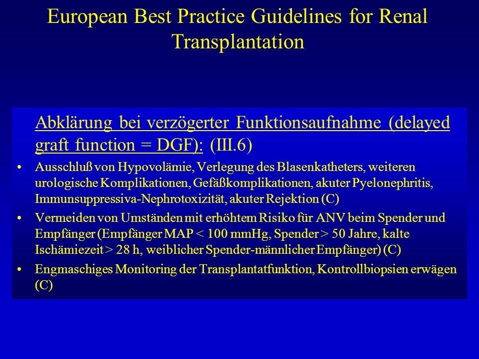 European Best Practice Guidelines for Renal Transplantation Abklärung bei verzögerter Funktionsaufnahme (delayed graft function = DGF): (III.6) Aussch