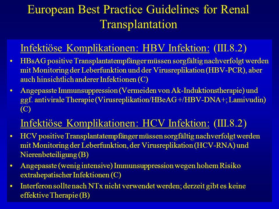 European Best Practice Guidelines for Renal Transplantation Infektiöse Komplikationen: HBV Infektion: (III.8.2) HBsAG positive Transplantatempfänger m