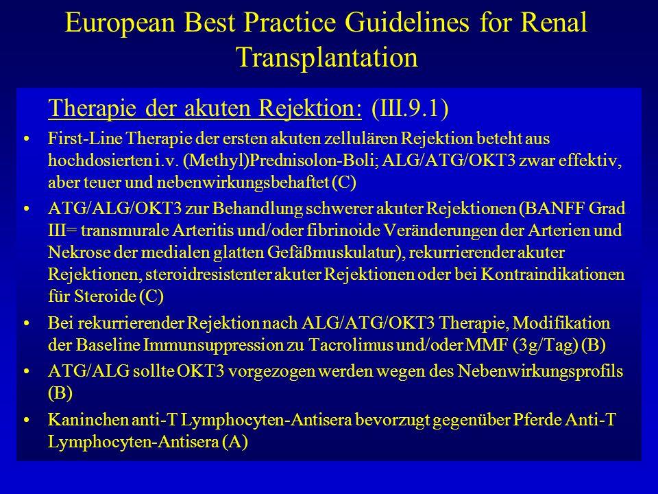 European Best Practice Guidelines for Renal Transplantation Therapie der akuten Rejektion: (III.9.1) First-Line Therapie der ersten akuten zellulären