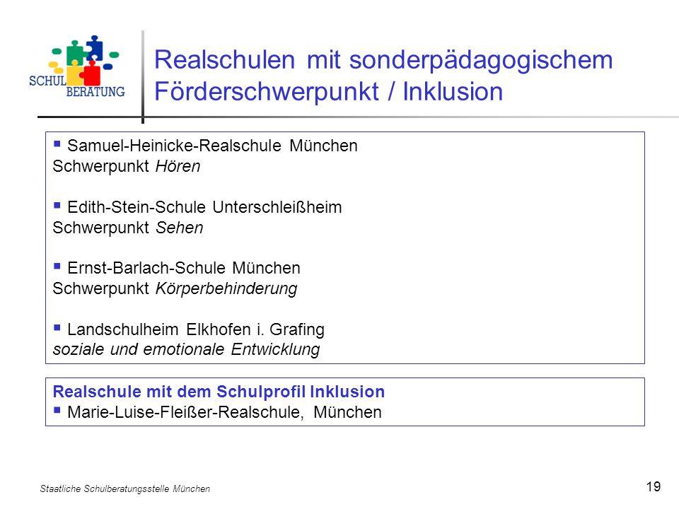 Staatliche Schulberatungsstelle München 19 Realschulen mit sonderpädagogischem Förderschwerpunkt / Inklusion Samuel-Heinicke-Realschule München Schwer