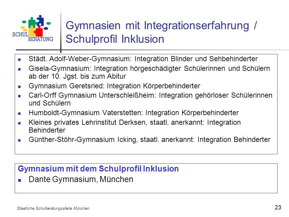 Staatliche Schulberatungsstelle München 23 Gymnasien mit Integrationserfahrung / Schulprofil Inklusion Städt. Adolf-Weber-Gymnasium: Integration Blind