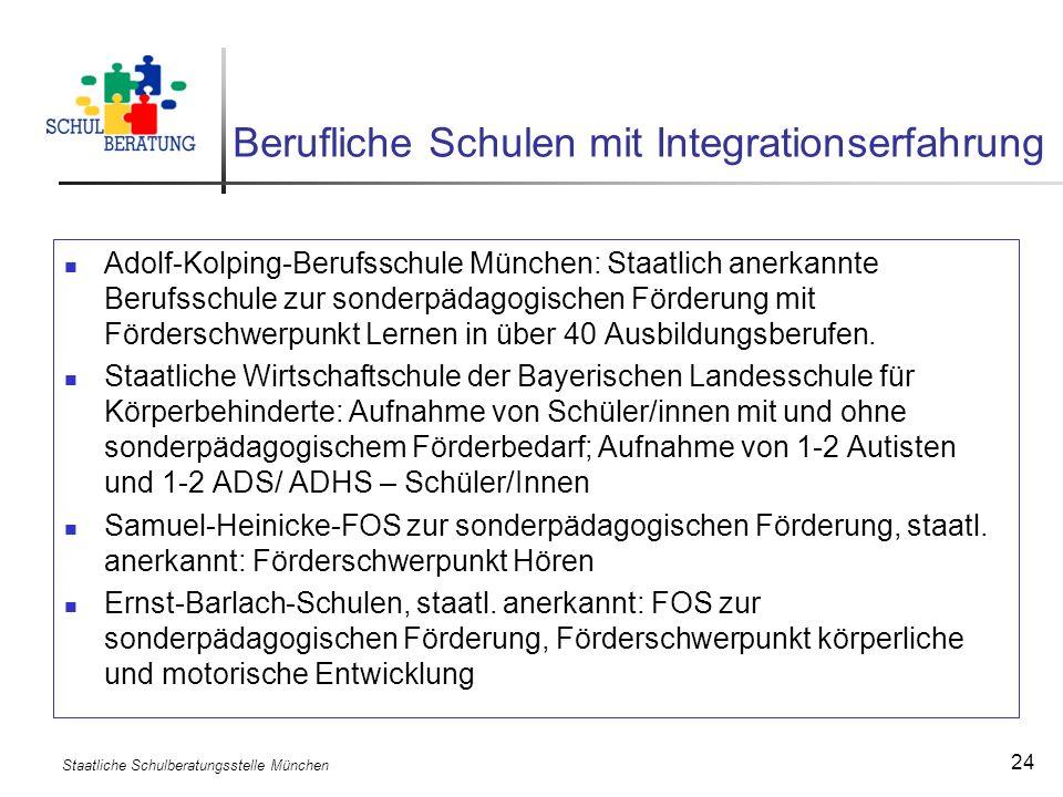Staatliche Schulberatungsstelle München 24 Berufliche Schulen mit Integrationserfahrung Adolf-Kolping-Berufsschule München: Staatlich anerkannte Beruf