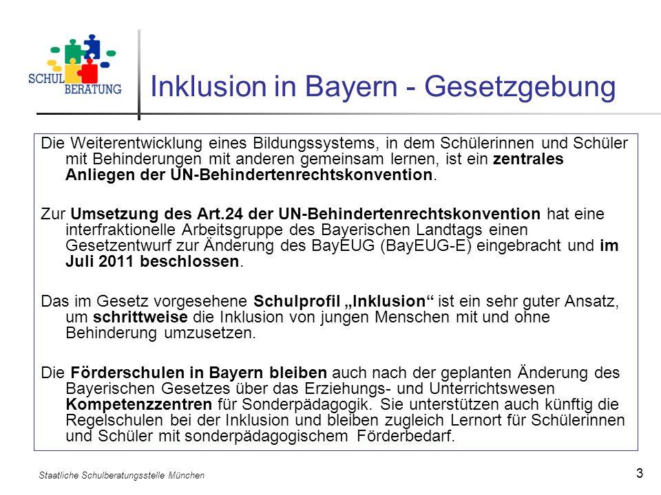 Staatliche Schulberatungsstelle München 3 Inklusion in Bayern - Gesetzgebung Die Weiterentwicklung eines Bildungssystems, in dem Schülerinnen und Schü