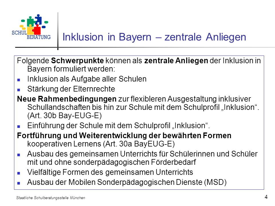 Staatliche Schulberatungsstelle München 4 Inklusion in Bayern – zentrale Anliegen Folgende Schwerpunkte können als zentrale Anliegen der Inklusion in
