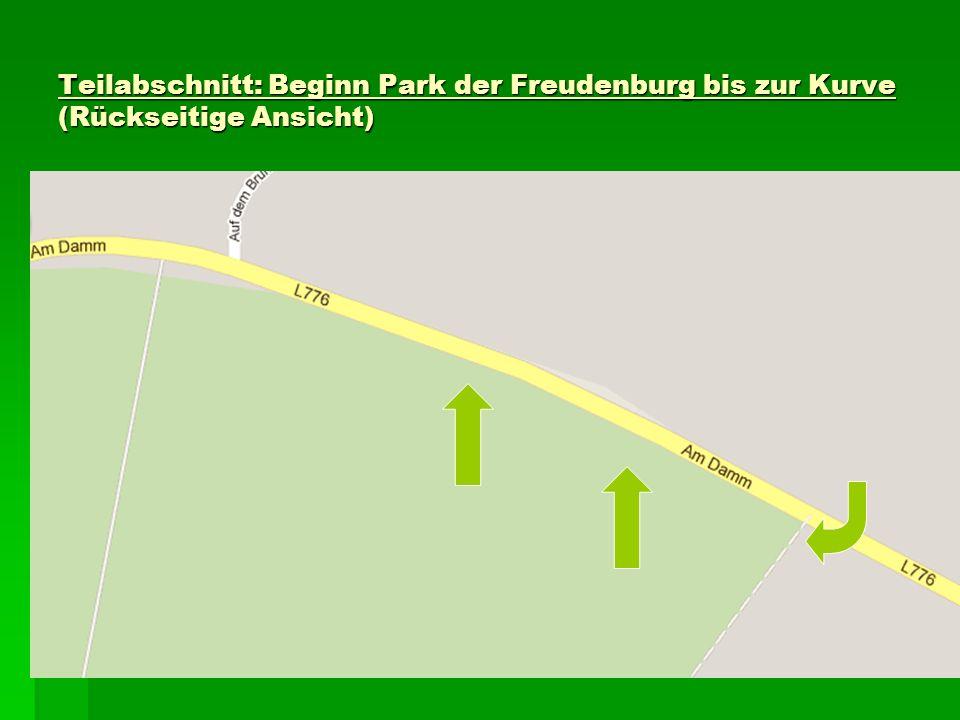 Teilabschnitt: Beginn Park der Freudenburg bis zur Kurve (Rückseitige Ansicht)