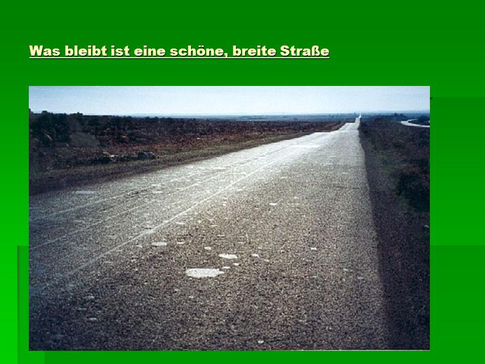 Was bleibt ist eine schöne, breite Straße