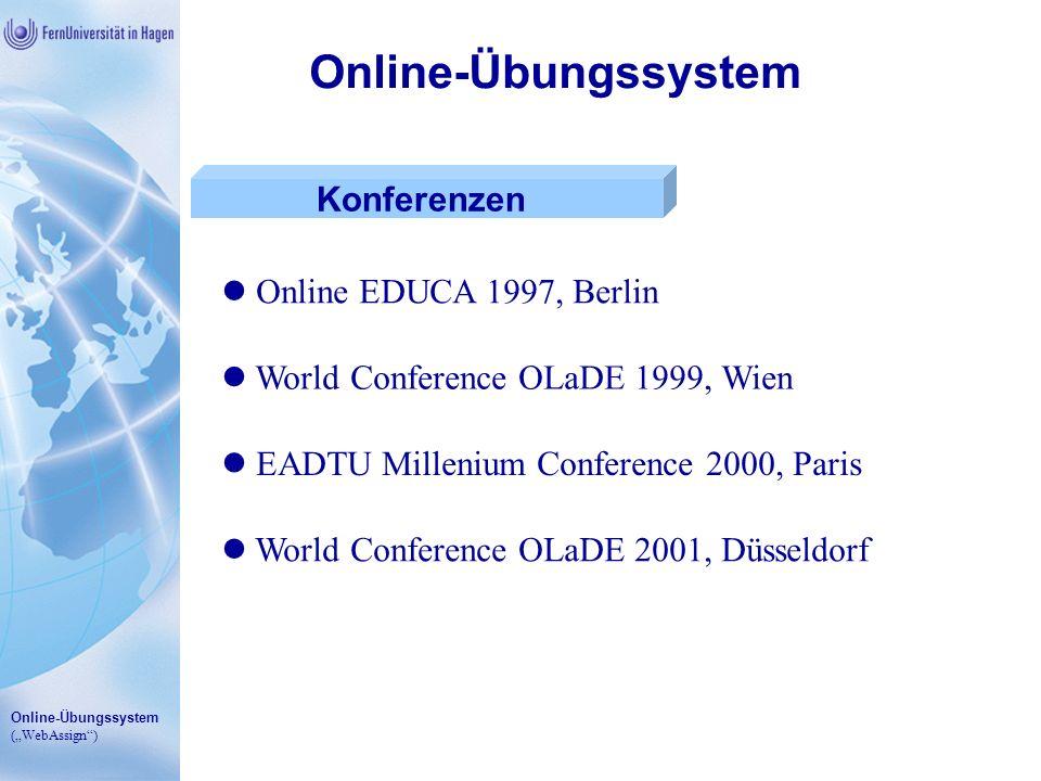 Online-Übungssystem (WebAssign) Online-Übungssystem Fazit Insbesondere für Massenkurse geeignet Viele Freiheiten für Betreuende Stabil und zuverlässig Vollständig in die FernUni-Datenwelt integriert Kostenlos