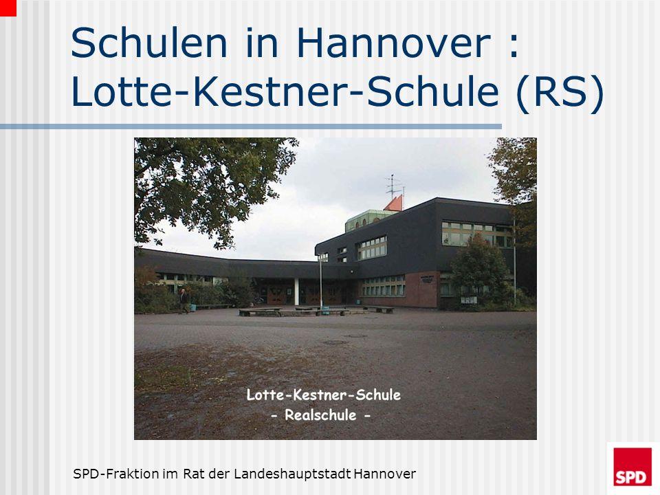 SPD-Fraktion im Rat der Landeshauptstadt Hannover Schulen in Hannover : Lotte-Kestner-Schule (RS)