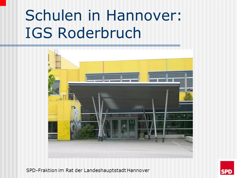 SPD-Fraktion im Rat der Landeshauptstadt Hannover Schulen in Hannover: IGS Roderbruch