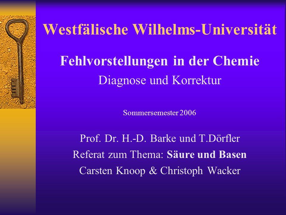 Westfälische Wilhelms-Universität Fehlvorstellungen in der Chemie Diagnose und Korrektur Sommersemester 2006 Prof.