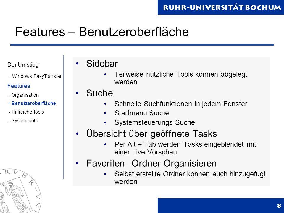 Ruhr-Universität Bochum Features – hilfreiche Tools 9 Spracherkennung Nach einigen Übungen lassen sich relativ Fehlerfrei Briefe diktieren.