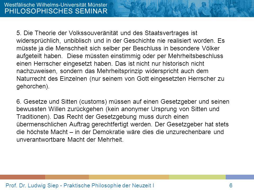 Prof. Dr. Ludwig Siep - Praktische Philosophie der Neuzeit I6 5. Die Theorie der Volkssouveränität und des Staatsvertrages ist widersprüchlich, unbibl