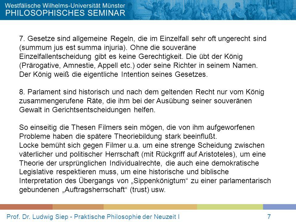 Prof. Dr. Ludwig Siep - Praktische Philosophie der Neuzeit I7 7. Gesetze sind allgemeine Regeln, die im Einzelfall sehr oft ungerecht sind (summum jus