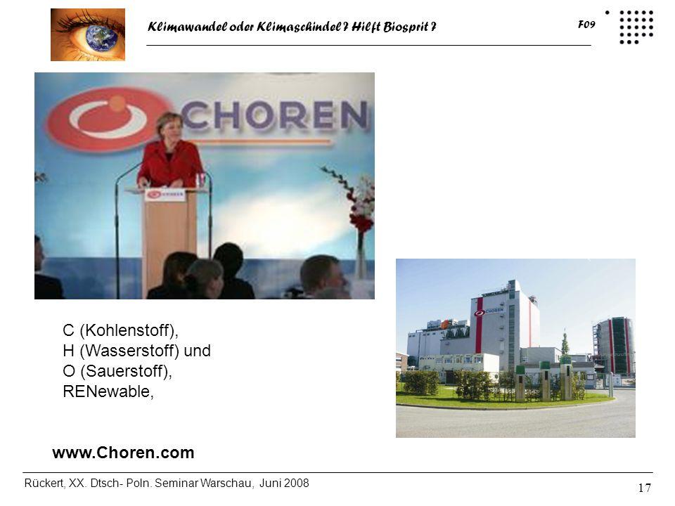 Klimawandel oder Klimaschindel ? Hilft Biosprit ? Rückert, XX. Dtsch- Poln. Seminar Warschau, Juni 2008 F09 17 C (Kohlenstoff), H (Wasserstoff) und O