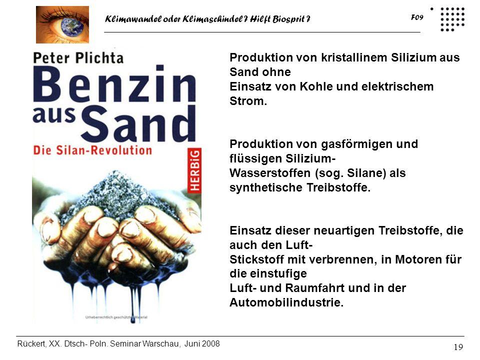 Klimawandel oder Klimaschindel ? Hilft Biosprit ? Rückert, XX. Dtsch- Poln. Seminar Warschau, Juni 2008 F09 19 Produktion von kristallinem Silizium au